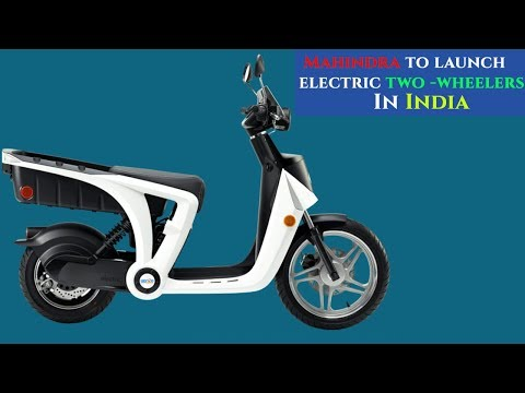 Mahindra to launch Electric two wheelers in India
