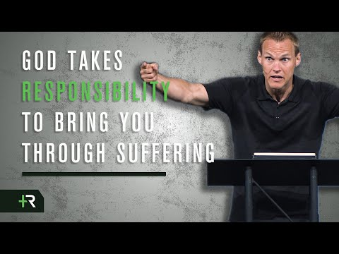 God Takes Responsibility to Bring You Through Suffering