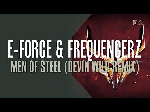 E-Force & Frequencerz - Men Of Steel (Devin Wild Remix) (#A2REC161)