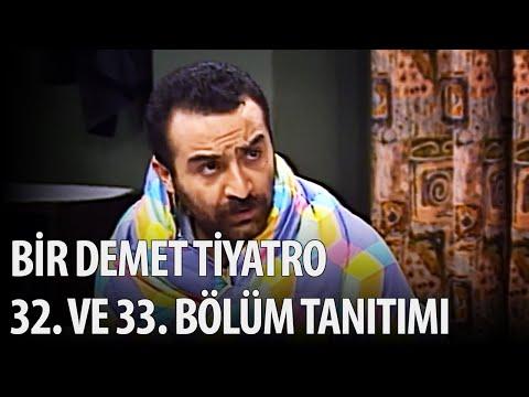 Bir Demet Tiyatro 32. ve 33. Bölüm Tanıtımı