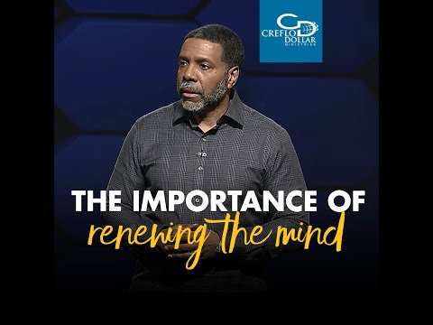 The Importance of Renewing the Mind - Wednesday Service