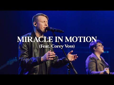 Corey Voss & Madison Street Worship - Miracle in Motion (Official Live Video)