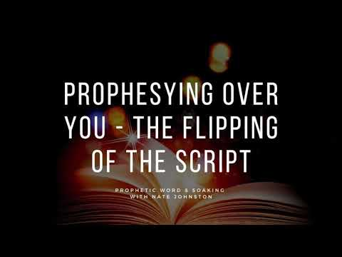 SPOKEN PROPHETIC WORD // THE FLIPPING OF THE SCRIPT
