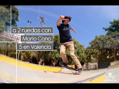 A 2 Ruedas con: Mario Cano (5 en el Skateplaza Valencia)