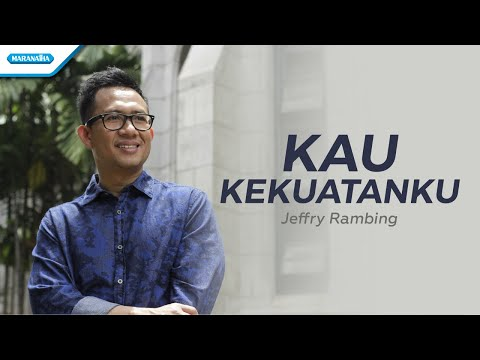 Kau Kekuatanku - Jeffry Rambing (with lyric)