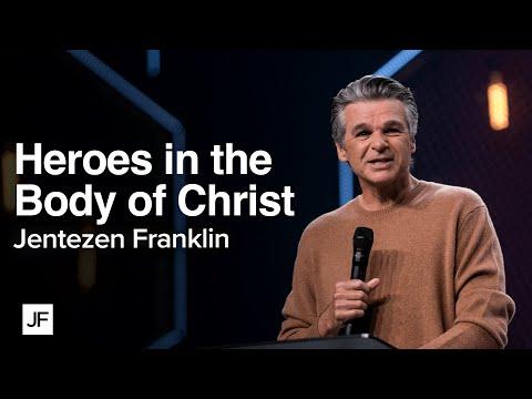 Heroes for the Body of Christ  Jentezen Franklin