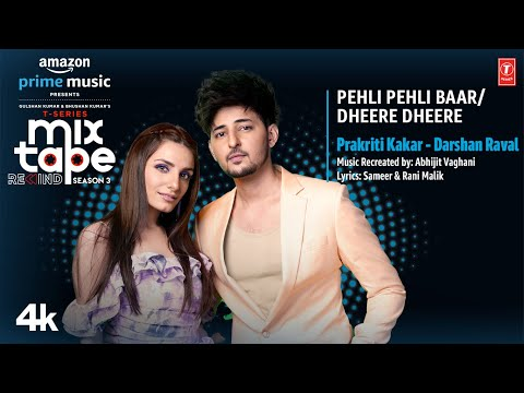 Pehli Pehli Baar/Dheere Dheere★Ep3 Prakriti,Darshan T-Series Mixtape S3 Abhijit V lAhmed K Bhushan K