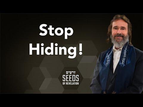 Stop Hiding!