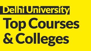 Delhi University: Top Courses and Colleges which offer them | SRCC | Miranda | St. Stephens | Hindu