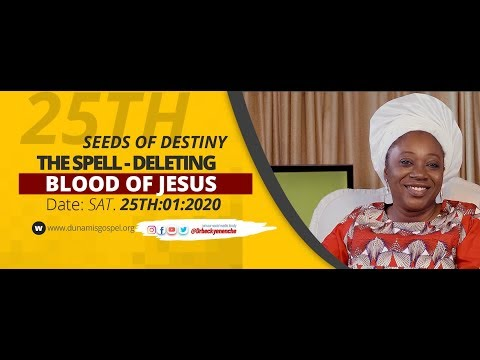 Dr Becky Paul-Enenche - SEEDS OF DESTINY - SATURDAY 25TH JANUARY, 2020.