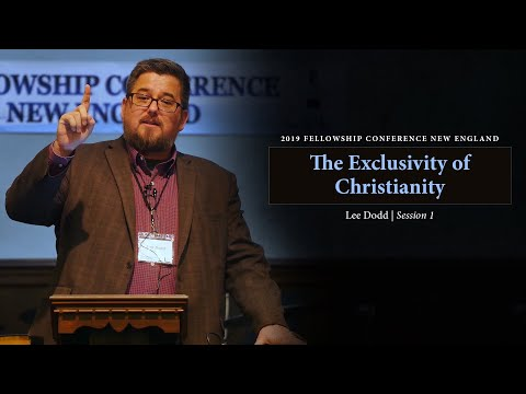The Exclusivity of Christianity - Lee Dodd