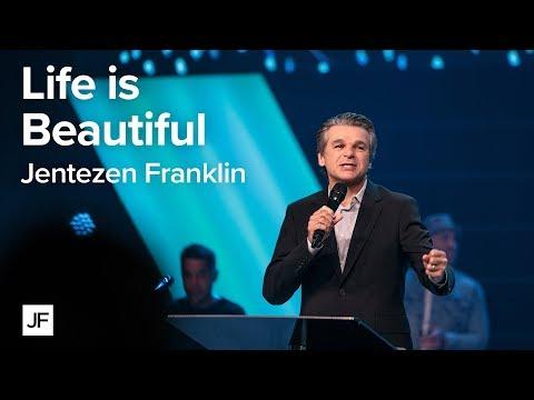 Life is Beautiful  Jentezen Franklin