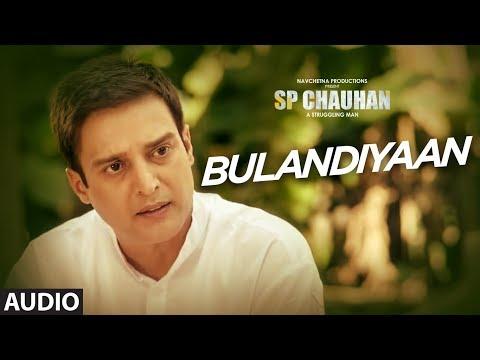 Bulandiyaan full audio sp chauhan jimmy shergill, yuvika chaudhary