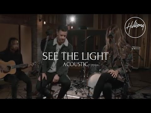 See The Light (Acoustic) - Hillsong Worship