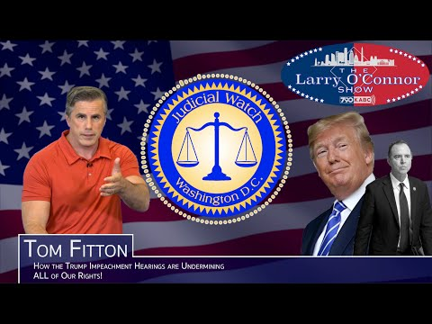 Tom Fitton: How the Trump Impeachment Hearings are Undermining ALL of Our Rights!