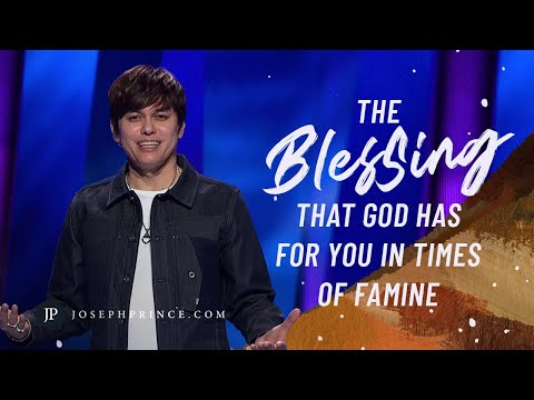 The Blessing That God Has For You In Times Of Famine  Joseph Prince