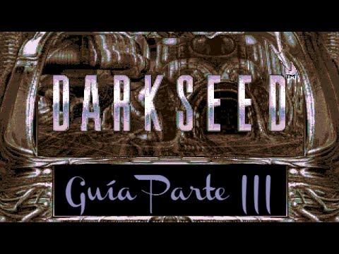Guía Dark Seed (Parte 3 y final)