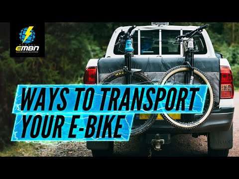 How To Transport Your E Bike | Getting To The Trails