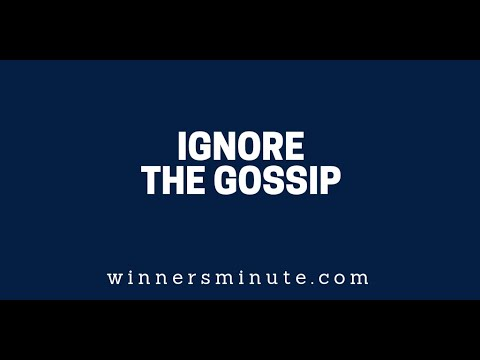 Ignore the Gossip  The Winner's Minute With Mac Hammond