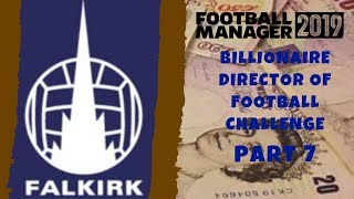 FM19 - Falkirk FC - Part 7 - Billionaire Director of Football Challenge - Football Manager 2019