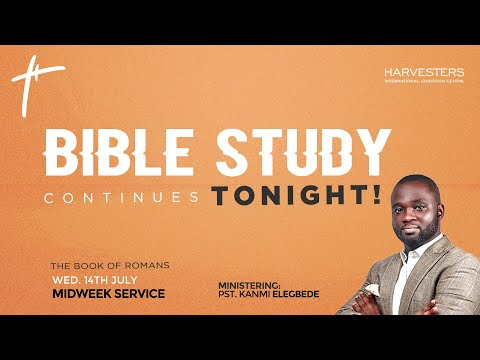 Mid Week Service : The Book Of Romans  Pst Kanmi Elegbede   14th July 2021