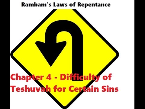 Mishneh Torah - Hilchot Teshuvah - Laws of Repentance Chapter 4