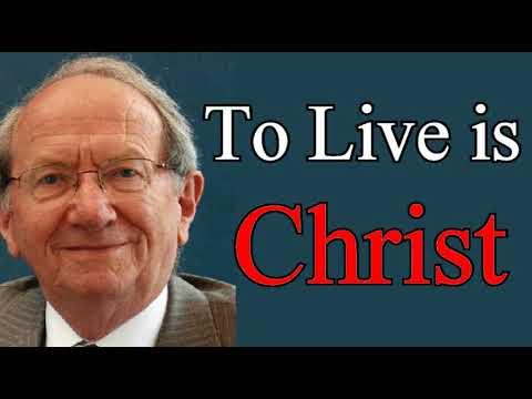 To Me to Live is Christ - Iain Murray / Christian Audio Sermons