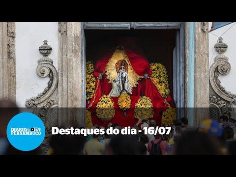 Notícias de 16/07: Festa do Carmo, Suape bate recorde e Guedes testa negativo para Covid-19