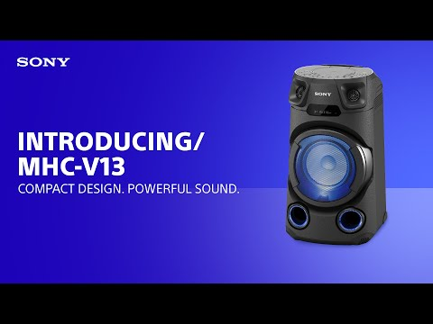 Introducing the Sony MHC-V13 High Power Audio System