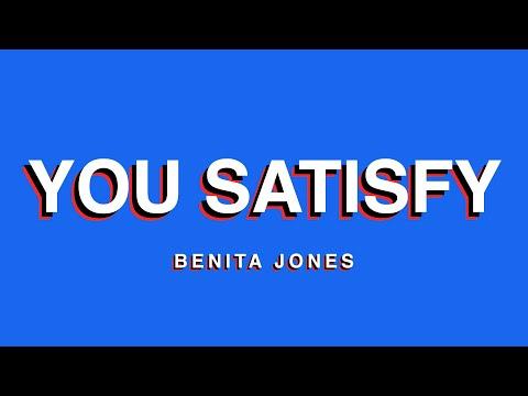 You Satisfy (Official Lyric Video) - Benita Jones