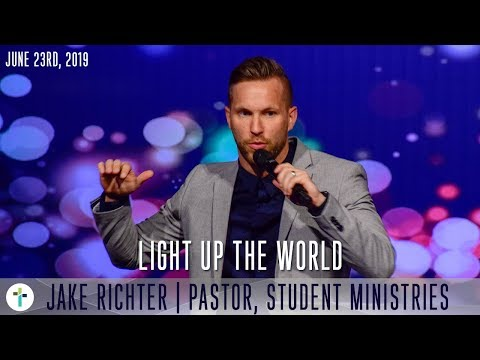 Light Up The  World  Jake Richter  Sojourn Church Carrollton Texas