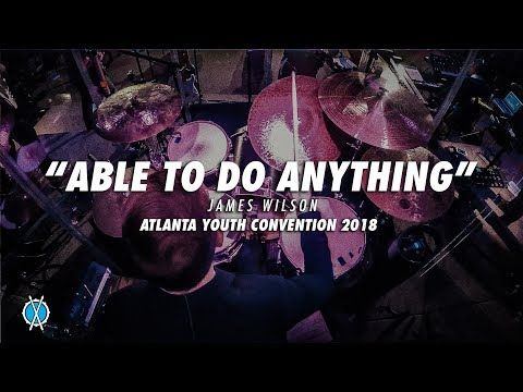Able To Do Anything // James Wilson // Atlanta Youth Convention 2018