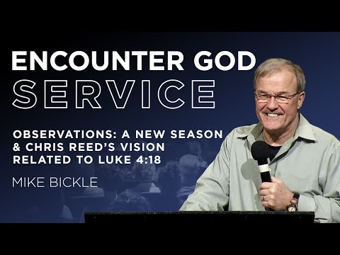 Observations: A New Season & Chris Reed's Vision Related to Luke 4:18  Mike Bickle