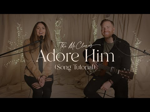 Adore Him (Song Tutorial) - The McClures