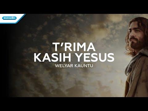 Welyar Kauntu - Terima Kasih Yesus (with lyric)