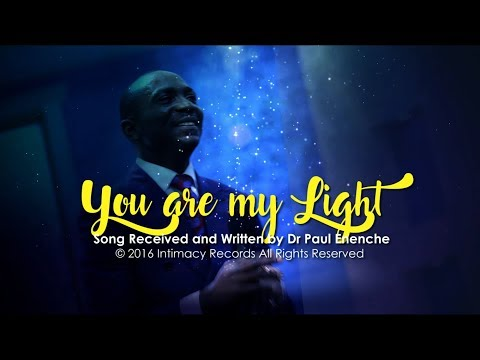 YOU'RE MY LIGHT - Dr Paul Enenche