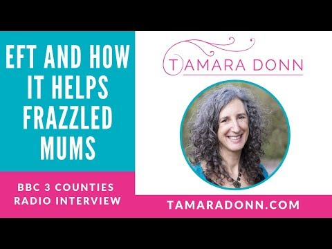 EFT Tapping & How it Helps Frazzled Mums: BBC 3 Counties Radio Interview