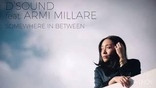 Somewhere in Between Lyrics//D'Sound Feat. Armi Millare