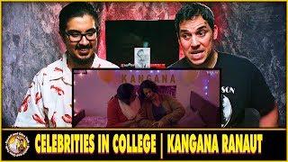 Celebrities in College Kangana Reaction Video | TVF
