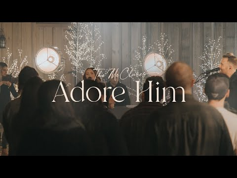 Adore Him (Live) - The McClures  Christmas Morning