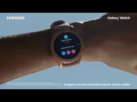 Galaxy Watch - Stay connected and in the moment