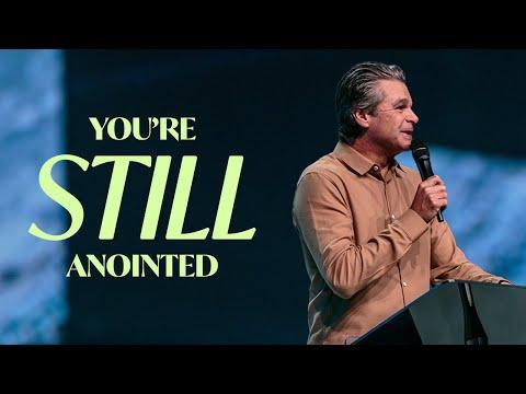 You're Still Anointed  Pastor Jentezen Franklin