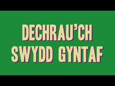 Dechrau'ch Swydd Gyntaf