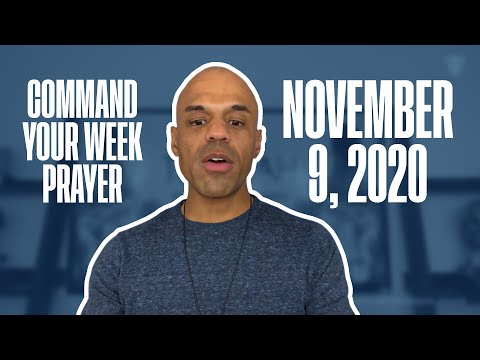 Command Your Week Prayer - November 9, 2020