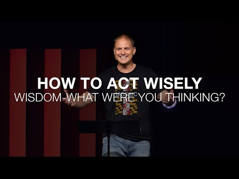 What Were You Thinking  How to Act Wisely  Proverbs 2