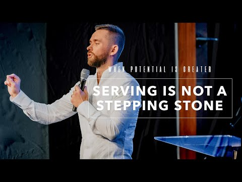 Serving is not a Stepping Stone