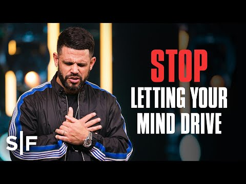 Stop Letting Your Mind Drive  Steven Furtick
