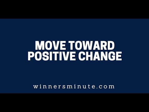 Move Toward Positive Change  The Winner's Minute With Mac Hammond