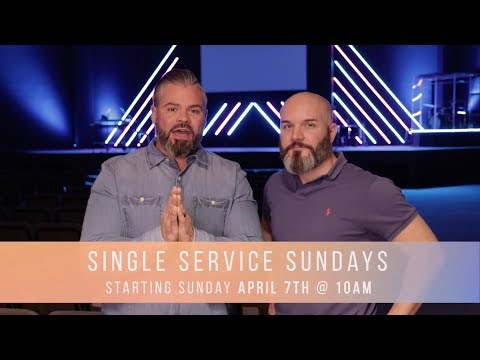 Single Service Sundays Beginning this Sunday, April 7th @ 10am