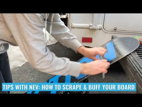 Tips With Nev: How To Scrape & Buff Your Board